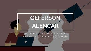 Utilizando Template E-mail Marketing Tray no MailChimp (Forma Manual)