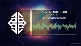Adventure Club - Gold (Why So Serious Remix)