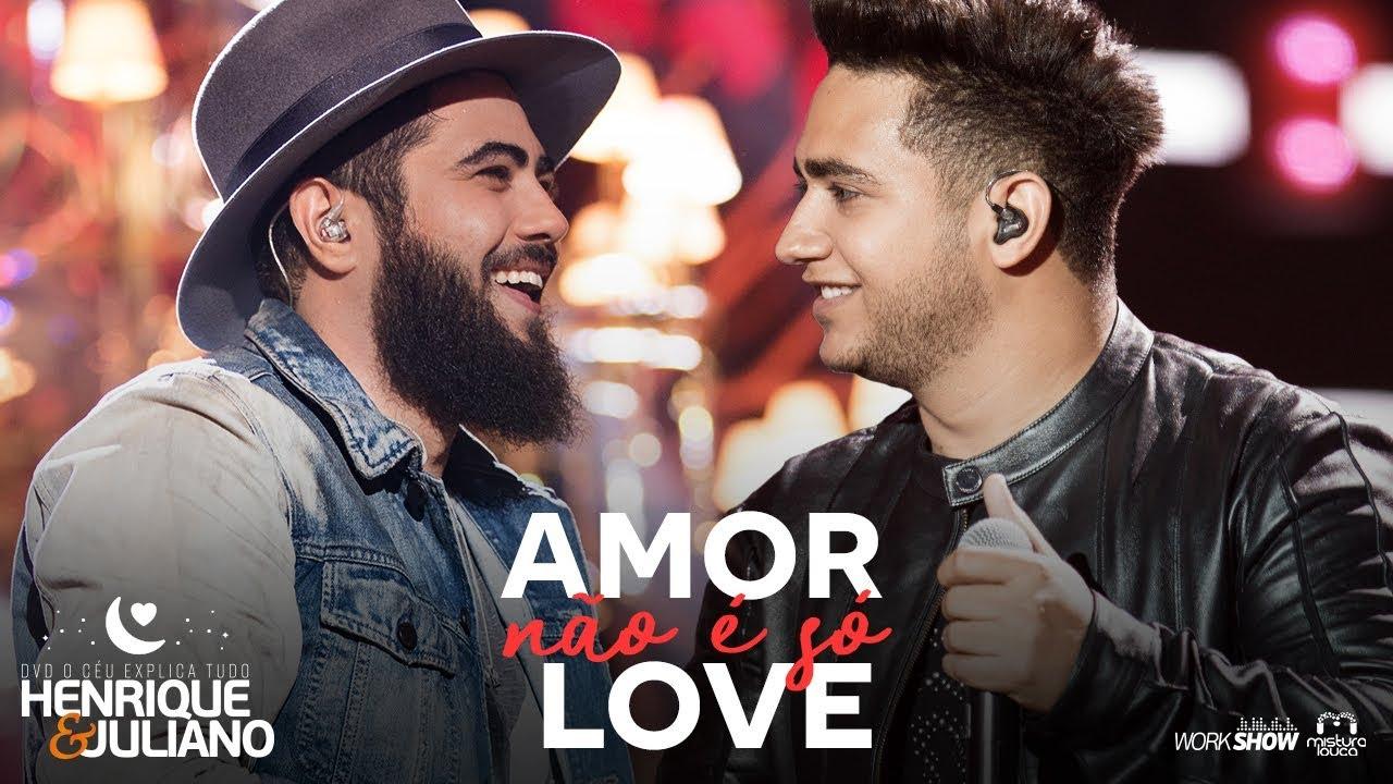 Henrique E Juliano Amor Não é Só Love Dvd O Céu Explica Tudo
