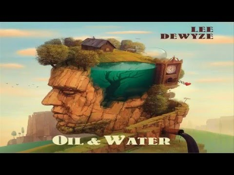 Lee DeWyze   Oil & Water with lyrics