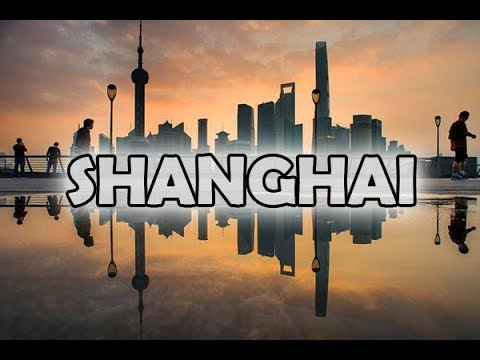 Fun Facts About | SHANGHAI, China |