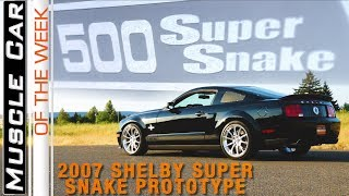 2007 Shelby Super Snake Prototype: Muscle Car Of The Week Episode 287