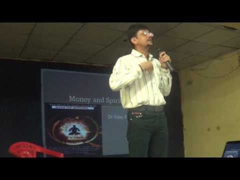 Dr Uday Shah Talk on Money and Spirituality part 1