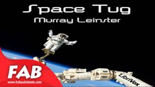 Space Tug Full Audiobook by Murray LEINSTER by Action & Adventure, Science Fiction