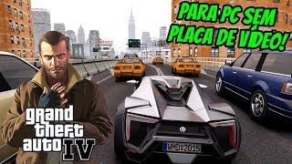 COMO BAIXAR E INSTALAR GTA IV PARA PC FRACO (PARA COMPUTADORES SEM PLACA DE VÍDEO)