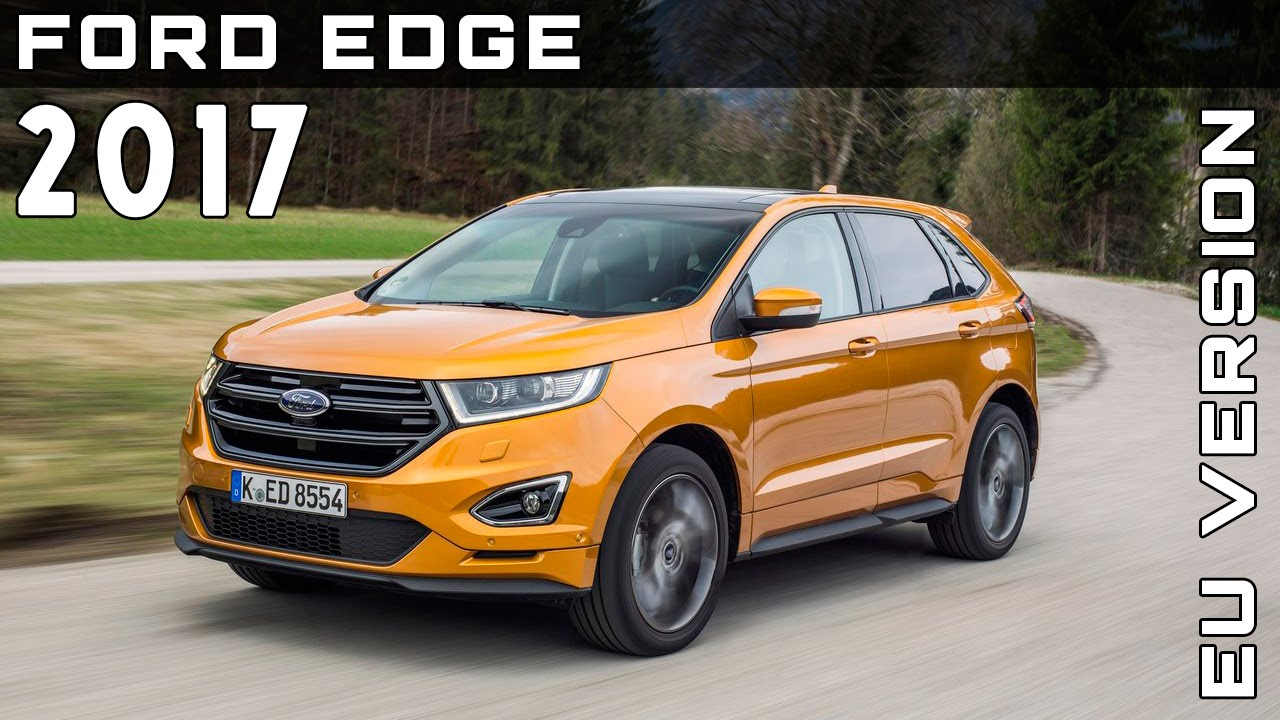 2017 ford edge eu version review rendered price specs release date youtube