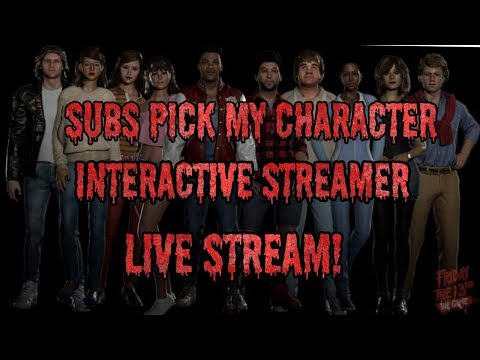 Friday the 13th Subs Pick My Character LvL 101 Interactive Streamer
