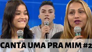 CANTA UMA PRA MIM #2