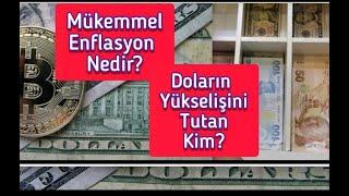 Doların Yükselişini Tutan Kim? Mükemmel Enflasyon Nedir?