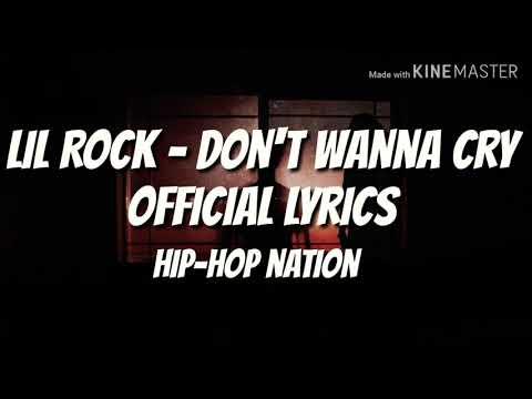 Don't wanna cry Lyrics - Lil Rock