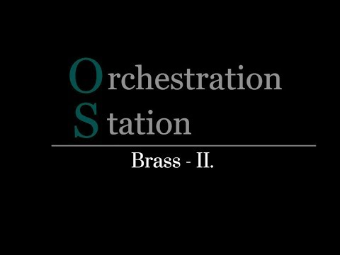 Orchestration Station #019 - Brass II. - The Trumpet