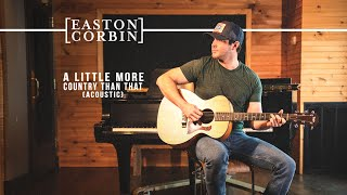 Easton Corbin A Little More Country Than That (Acoustic)