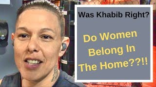 UFC champ Khabib says women should be fighters at home, not in the ring- Women fighters respond