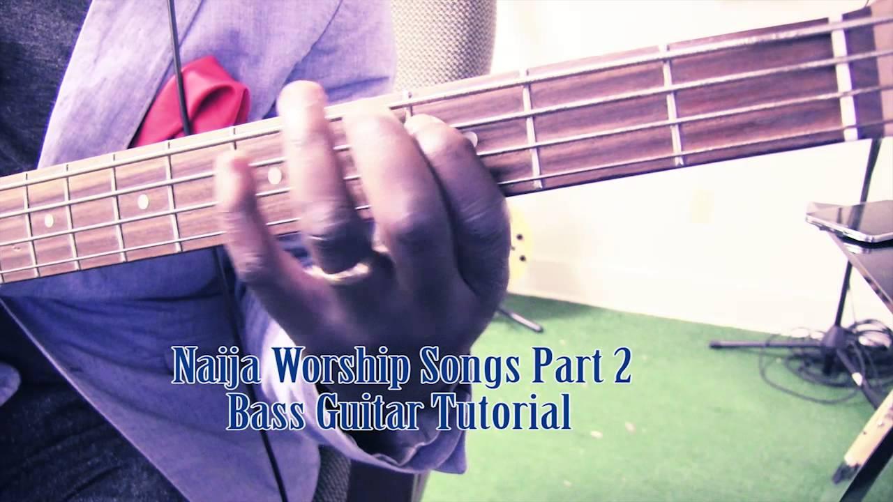 naija worship songs bass guitar tutorial by david oke ags part 2 youtube. Black Bedroom Furniture Sets. Home Design Ideas