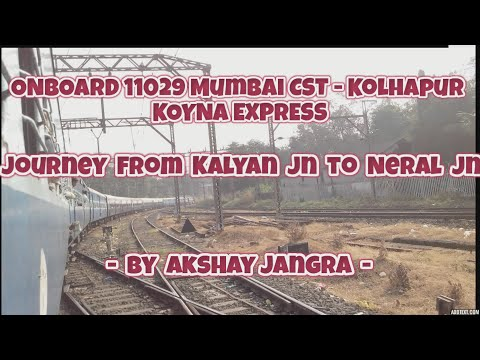 On Board 11029 Koyna Express :Short Journey from Kalyan Jn to Neral Jn..!!!