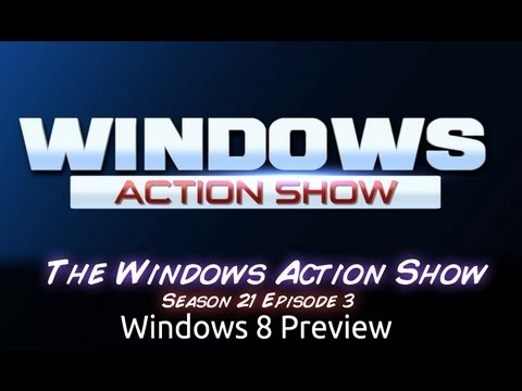 Windows 8 Preview | WAS | s21e03