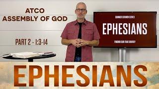 Sunday, June 13, 2021: Ephesians, Part 2, 1:3-14
