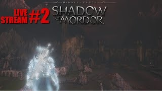Getting on with the missions | Middle Earth: Shadow Of Mordor Live Stream #2