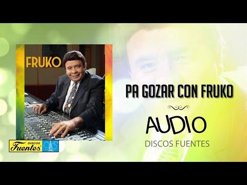 Pa Goza Con Fruko - Fruko y Sus Tesos / Discos Fuentes [Audio]
