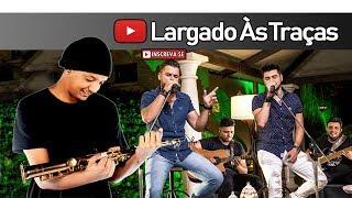 Zé Neto e Cristiano - Largado Às Traças (Saxofone Cover)