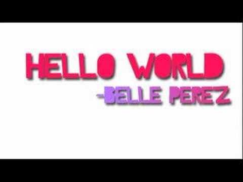 Hello World - Belle Perez