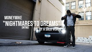 """MoneyMike - """"Nightmares To Dreams"""" (Intro) 