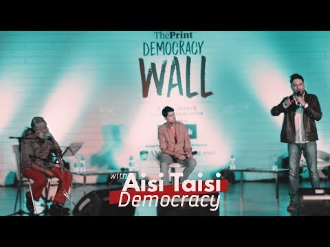 Aisi Taisi Democracy at ThePrint's Democracy Wall
