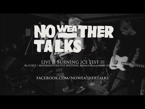 No Weather Talks Live @ Burning Ice Fest II (HD)