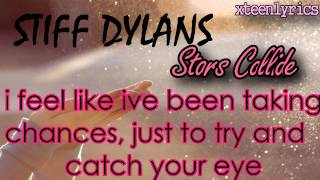 ★ Stars Collide - Stiff Dylans.