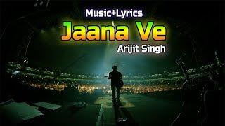 Jaana Ve | Arijit Singh | Aksar 2 | Full Music with Lyrics
