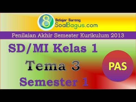 Soal PAS Kelas 1 Tema 3 Semester 1 Kurikulum 2013