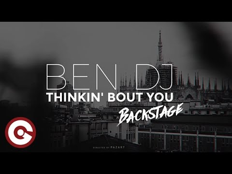 BEN DJ - Thinkin' Bout You Official Backstage Video