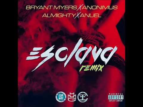 Bryant Myers Ft. Anonimus, Almighty Y Anuel AA - Esclava (Of