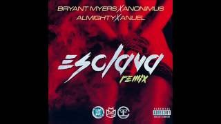bryant myers ft  anonimus  almighty y anuel aa   esclava  official remix