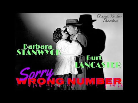 """Sorry, Wrong Number"" • Digitally Remastered 2018 • STANWYCK & LANCASTER • Classic Radio Theatre"