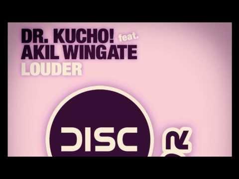 "Dr. Kucho! feat. Akil Wingate ""Louder"" (Radio Edit)"