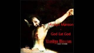 Marilyn Manson - God Eat God