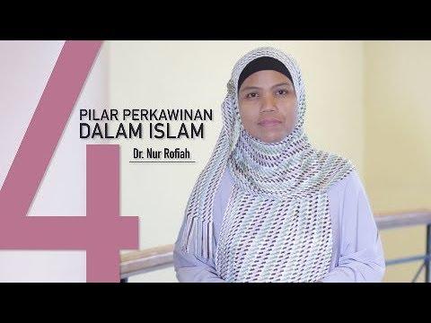 Dr Nur Rofiah 4 Pilar Perkwinan dalam Islam