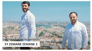 Niyameddin Umud   Ramin Edaletoglu - Ey Zemane Zemane  2 (klip)