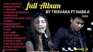 FULL ALBUM AKUSTIK BY TRI SUAKA FT NABILA TERBARU 2020
