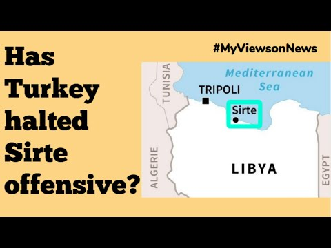 Sirte Libya: Why isn't Turkey starting Sirte offensive?