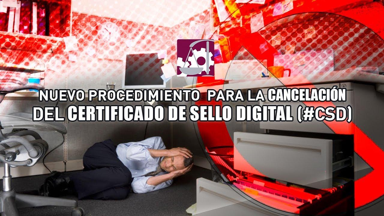 🚫C U I D A D O 🚫 ⚠️Nuevo procedimiento para la Cancelación del Certificado de Sello Digital (#CSD)