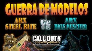 ARX STEEL BITE VS ARX HOLE PUNCHER - GUERRA DE MODELOS #1 - ADVANCED WARFARE