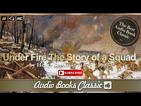 Audiobook: Under Fire: The Story of a Squad by Henri Barbuss