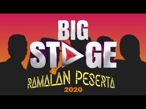 Ramalan Peserta Big Stage 2020 Part 1 Youtube