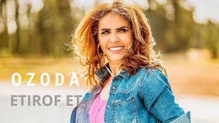 Ozoda 2017 - ETIROF ET ( Official Music Version )