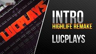 LucPlays (High Life Intro) Remake