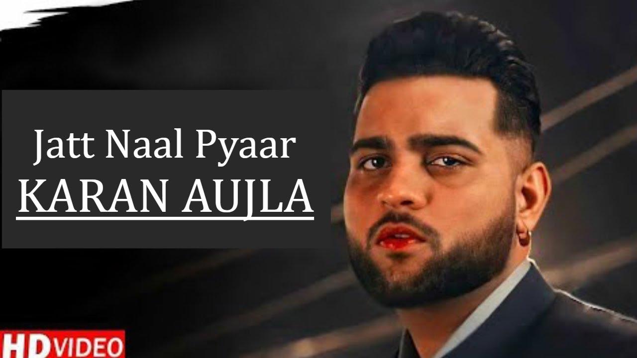 Jatt Naal Pyar (Full Song) - Karan Aujla | Proof | Latest Punjabi Songs 2021 | New Songs Karan Aujla