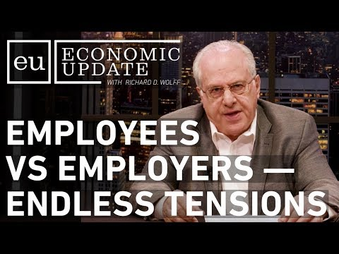 Economic Update: Employees VS Employers — Endless Tensions [CLIP]