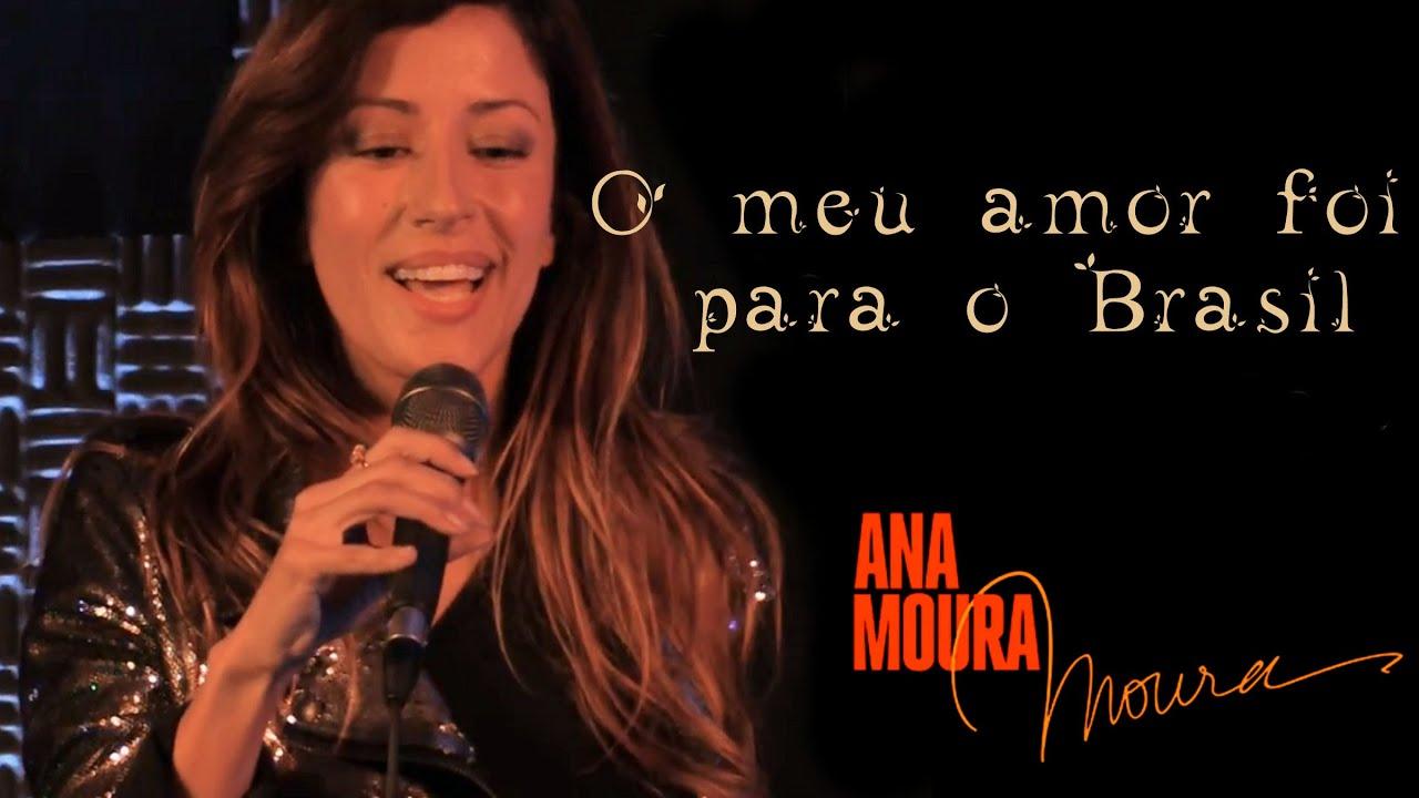 """Resultado de imagem para Ana Moura - """"O meu amor foi para o Brasil"""""""